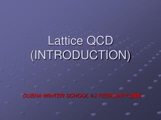 Lattice QCD (INTRODUCTION)