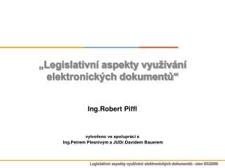 """""""Legislativní aspekty využívání elektronických dokumentů"""""""
