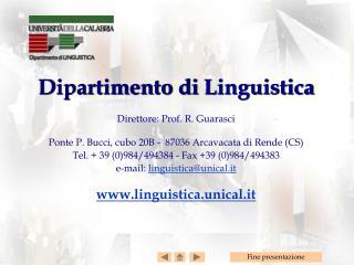 Dipartimento di  Linguistica Direttore: Prof. R. Guarasci