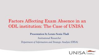 Factors Affecting Exam Absence in an ODL institution: The Case of UNISA