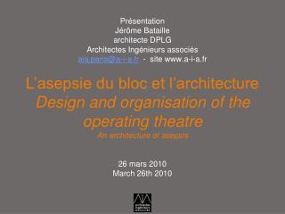 Pr sentation  J r me Bataille  architecte DPLG Architectes Ing nieurs associ s aia.parisa-i-a.fr  -  site a-i-a.fr