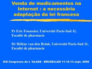 Venda de medicamentos na Internet : a necessãria adaptação da lei francesa