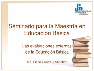 Seminario para la Maestr�a en Educaci�n B�sica
