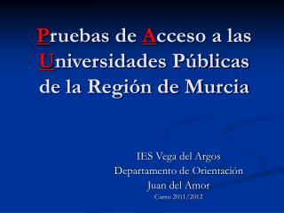 P ruebas de  A cceso a las  U niversidades Públicas de la Región de Murcia