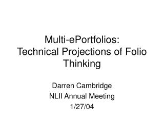 Multi-ePortfolios:  Technical Projections of Folio Thinking