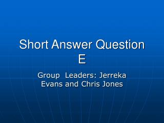 Short Answer Question E