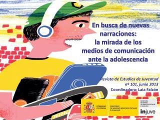 En busca de nuevas narraciones:  la mirada de los medios de comunicación ante la adolescencia