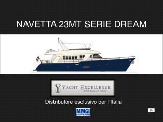 NAVETTA 23MT SERIE DREAM