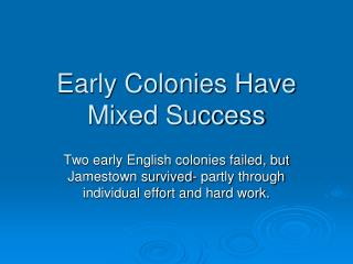 Early Colonies Have Mixed Success