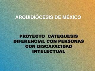 PROYECTO  CATEQUESIS DIFERENCIAL CON PERSONAS  CON DISCAPACIDAD INTELECTUAL