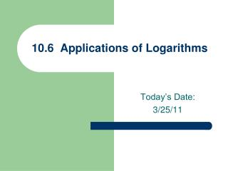 10.6  Applications of Logarithms