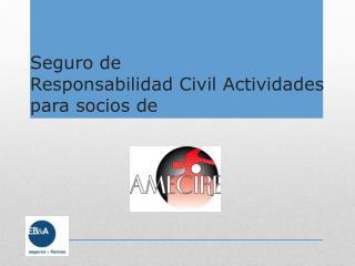 Seguro  de  Responsabilidad Civil Actividades para socios de