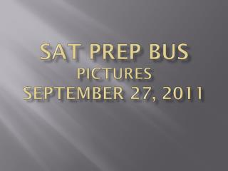 Sat PREP Bus Pictures  September 27, 2011