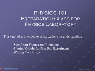 PHYSICS 101 Preparation Class for Physics Laboratory