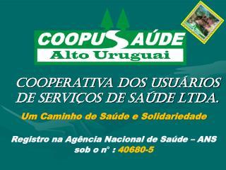 Cooperativa dos Usu�rios de Servi�os de Sa�de Ltda.
