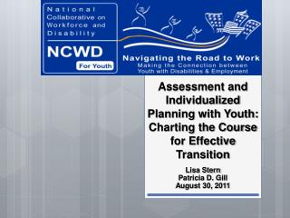 Assessment and Individualized Planning with Youth: Charting the Course for Effective  Transition