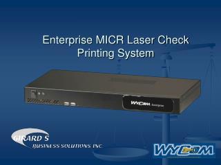 Enterprise MICR Laser Check Printing System