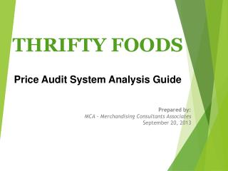 THRIFTY FOODS Price Audit System Analysis Guide Prepared by: