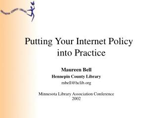 Putting Your Internet Policy     into Practice