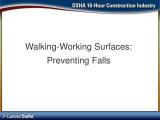 Walking-Working Surfaces: Preventing Falls