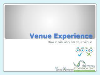 Venue Experience