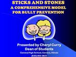 STICKS AND STONES A COMPREHENSIVE MODEL FOR BULLY PREVENTION