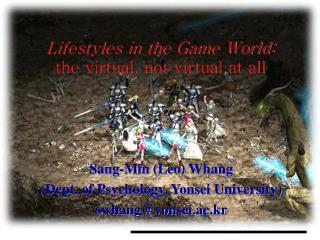 Lifestyles in the Game World:  the virtual, not virtual at all