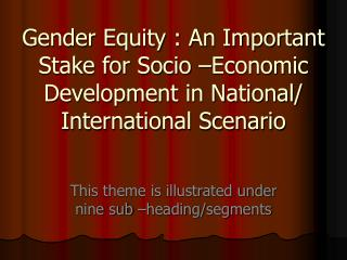 Gender Equity : An Important Stake for Socio  Economic Development in National