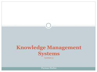 Knowledge Management Systems Lecture 5 Payman Shafiee