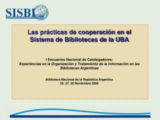 Las prácticas de cooperación en el  Sistema de Bibliotecas de la UBA