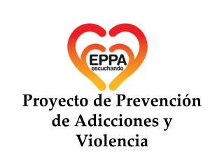 Proyecto de Prevenci�n de Adicciones y Violencia