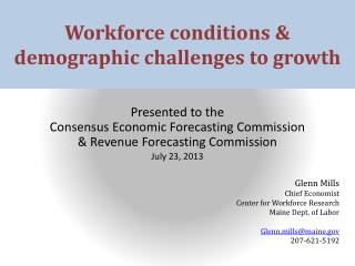 W orkforce conditions & demographic challenges to growth