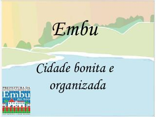 Embu Cidade bonita e organizada