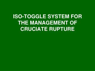 ISO-TOGGLE SYSTEM FOR THE MANAGEMENT OF CRUCIATE RUPTURE