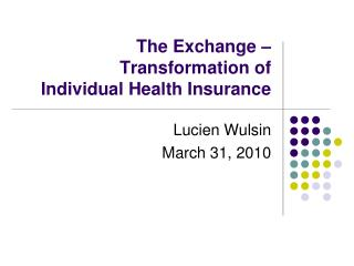 The Exchange – Transformation of  Individual Health Insurance