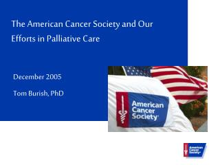 The American Cancer Society and Our Efforts in Palliative Care