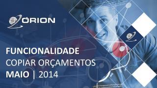 FUNCIONALIDADE COPIAR OR�AMENTOS MAIO  | 2014