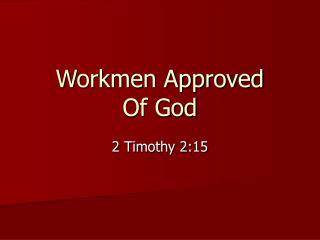 Workmen Approved Of God