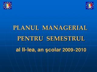 PLANUL  MANAGERIAL  PENTRU  SEMESTRUL