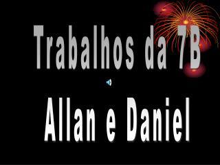 Trabalhos da 7B Allan e Daniel