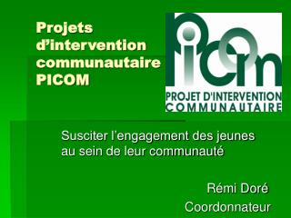 Projets  d'intervention  communautaire PICOM