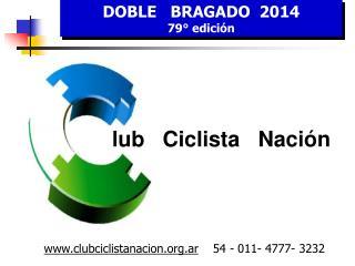 DOBLE   BRAGADO  2014  79° edición