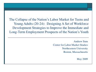 The Collapse of the Nation s Labor Market for Teens and Young Adults 20-24:  Designing A Set of Workforce Development St