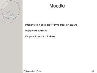 Présentation de la plateforme mise en œuvre Rapport d'activités Propositions d'évolutions