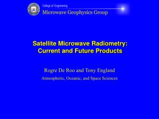 Satellite Microwave Radiometry: Current and Future Products