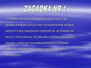 ZAGADKA NR 1