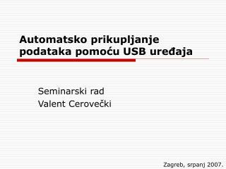 Automatsko prikupljanje podataka pomoću USB uređaja