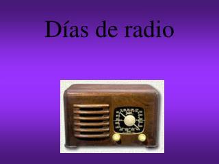 D�as de radio