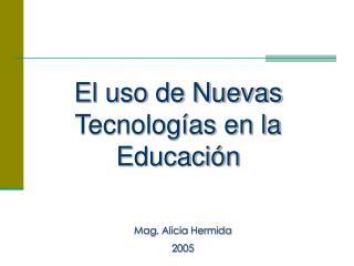 El uso de Nuevas Tecnologías en la Educación