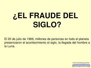 ¿EL FRAUDE DEL SIGLO?
